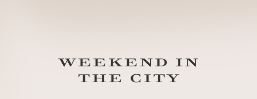WEEKEND IN THE CITY