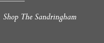 Shop The Sandringham