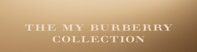 THE MY BURBERRY COLLECTION