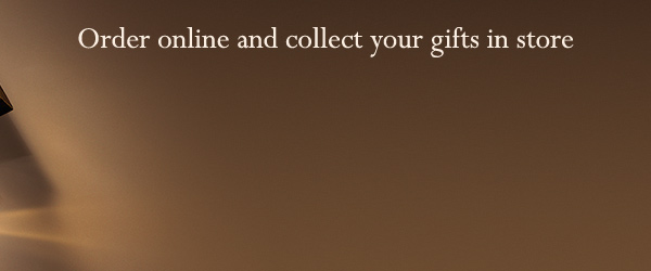 Order online and collect your gifts in store